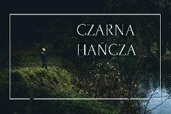 Wild Fish Stories nad Czarn± Hañcz±